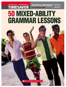 Scholastic Timesavers Photocopiables Secondary: 50 Mixed-ability Grammar Lessons