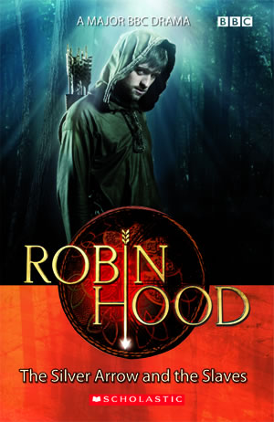 Scholastic ELT Readers Level 2 Robin Hood: The Silver Arrow and the Slaves with CD