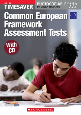 Scholastic Timesavers Photocopiables Secondary: Common European Framework Assessment Tests (with CD)