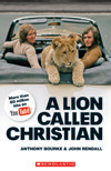 Scholastic ELT Readers Level 4  A Lion Called Christian