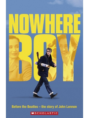 Scholastic ELT Readers Level 4  Nowhere Boy