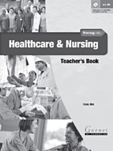 Moving into Healthcare and Nursing Teacher\'s Book
