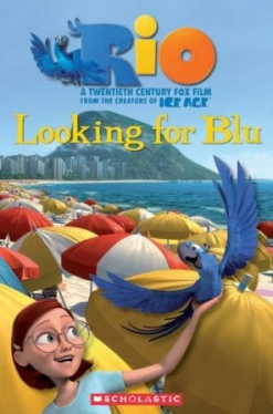 Scholastic Popcorn Readers Level 3 Rio 3: Looking For Blu