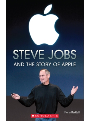 Scholastic ELT Readers Level 3 Steve Jobs: and the Story of Apple with CD