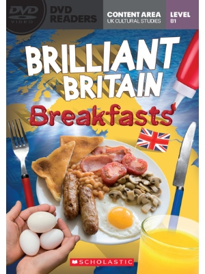 Scholastic DVD Readers CEF Level B1 Brilliant Britain: Breakfasts & DVD