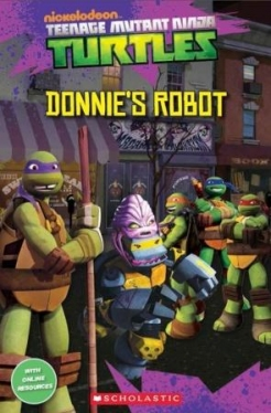 Scholastic Popcorn Readers Level 3 Teenage Mutant Ninja Turtles: Donnie's Robot