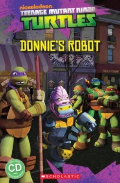 Scholastic Popcorn Readers Level 3 Teenage Mutant Ninja Turtles: Donnie\'s Robot (with CD)