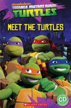 Scholastic Popcorn Readers Starter Teenage Mutant Ninja Turtles: Meet the turtles! (with CD)