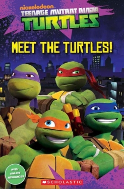 Scholastic Popcorn Readers Starter Teenage Mutant Ninja Turtles: Meet the Turtles!