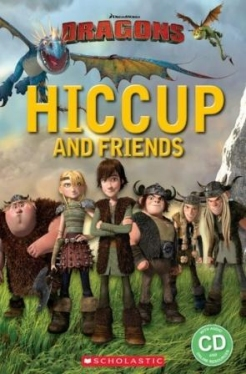 Scholastic Popcorn Readers Starter How to Train Your Dragon: Hiccup and Friends (with CD)