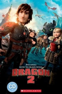 Scholastic Popcorn Readers Level 2 How to Train Your Dragon 2 (with CD)