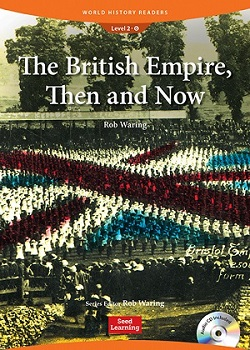 World History Readers 2-6:The British Empire, Now and Then with Audio CD