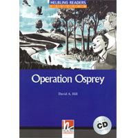 Helbling Readers Blue Series: Level 4  Operation Osprey with CD