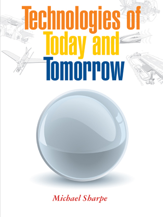Technologies of Today and Tomorrow