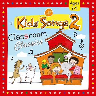 Kids' Songs 2 Classroom Classics CD