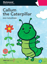 Richmond Primary Readers Level 1 Callum the Caterpillar (with CD)
