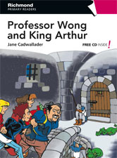Richmond Primary Readers Level 5 Professor Wong and King Arthur (with CD)