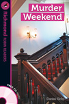 Richmond Robin Readers Level 4 Murder Weekend (with CD)