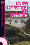 Richmond Robin Readers Level 4 What Happened at Seacliffe (with CD)