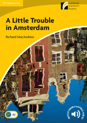 Cambridge Experience Readers Level 2 A Little Trouble in Amsterdam (British English)