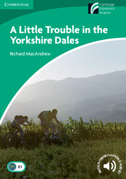 Cambridge Experience Readers Level 3  A Little Trouble in the Yorkshire Dales (British English)