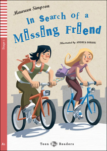 Teen ELI Readers 1: In Search of a Missing Friend (with CD)
