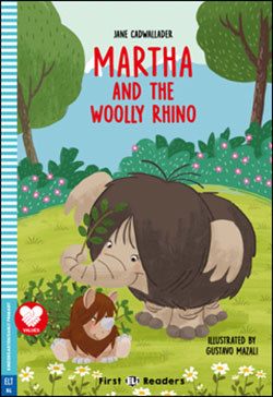First ELI Readers Martha and the Woolly Rhino (with Downloadable MP3 Audio)