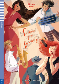 Teen ELI Readers 2: Follow your dreams (with Downloadable MP3 Audio)