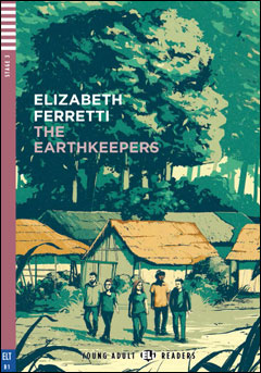 Young Adult ELI Readers 3: The Earthkeepers (with Downloadable MP3 Audio)