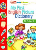 My First English Picture Dictionary  At School