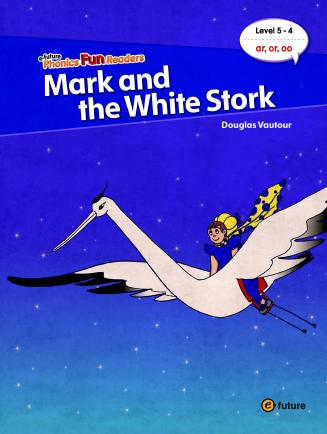 Phonics Fun Readers Level 5 Mark and the White Stork (with CD)