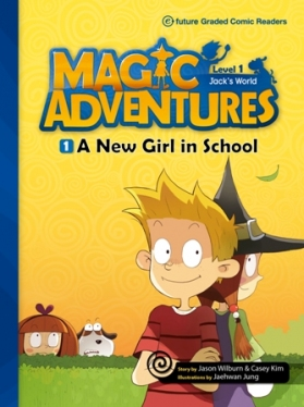 Magic Adventures Graded Comic Readers 1-1: A New Girl in School (with CD)
