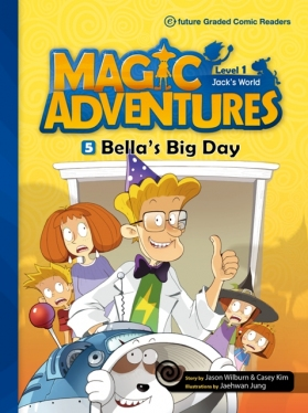 Magic Adventures Graded Comic Readers 1-5: Bella's Big Day (with CD)