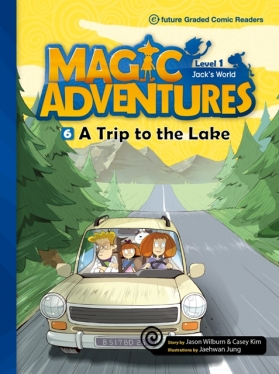 Magic Adventures Graded Comic Readers 1-6: A Trip to the Lake (with CD)
