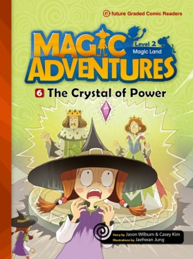 Magic Adventures Graded Comic Readers 2-6: The Crystal of Power (with CD)