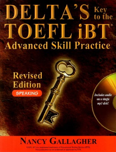 Delta\'s Key to the TOEFL iBT Advanced Skill Practice Revised Edition - Speaking w/MP3CD
