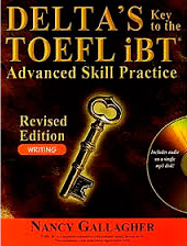 Delta\'s Key to the TOEFL iBT Advanced Skill Practice Revised Edition - Writing w/MP3CD
