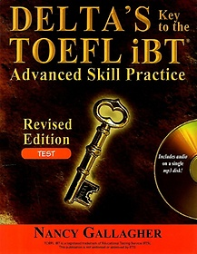 Delta\'s Key to the TOEFL iBT Advanced Skill Practice Revised Edition - Test w/MP3CD