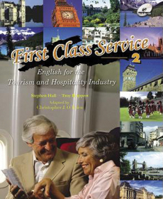 First Class Service English for Tourism 2 Student Text with Audio CD