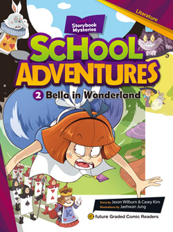 School Adventures Graded Comic Readers 2-2: Bella in Wonderland (with CD)