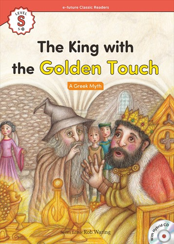 e-future Classic Readers Starter-19.The King with the Golden Touch (with Hybrid CD)