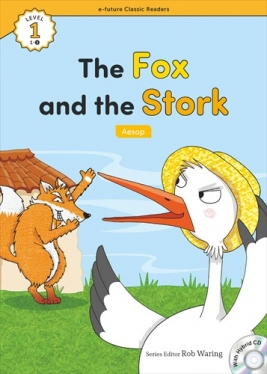 e-future Classic Readers 1-01. The Fox and the Stork (with Hybrid CD)