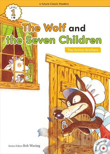e-future Classic Readers 1-03.The Wolf and the Seven Children (with Hybrid CD)
