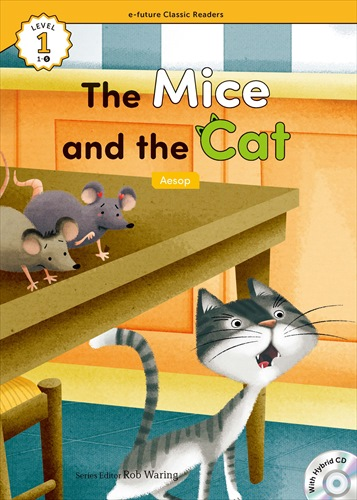 e-future Classic Readers 1-05.The Mice and the Cat (with Hybrid CD)