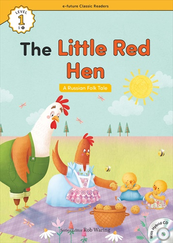 e-future Classic Readers 1-06.The Little Red Hen (with Hybrid CD)