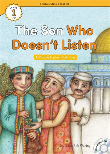 e-future Classic Readers 1-10.The Son Who Doesn't Listen (with Hybrid CD)