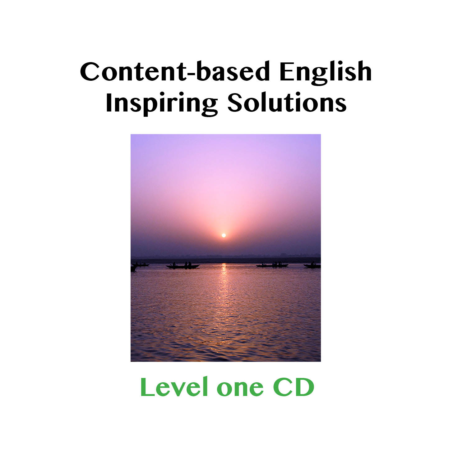 Content Based English: Inspiring Solutions CD Level 1