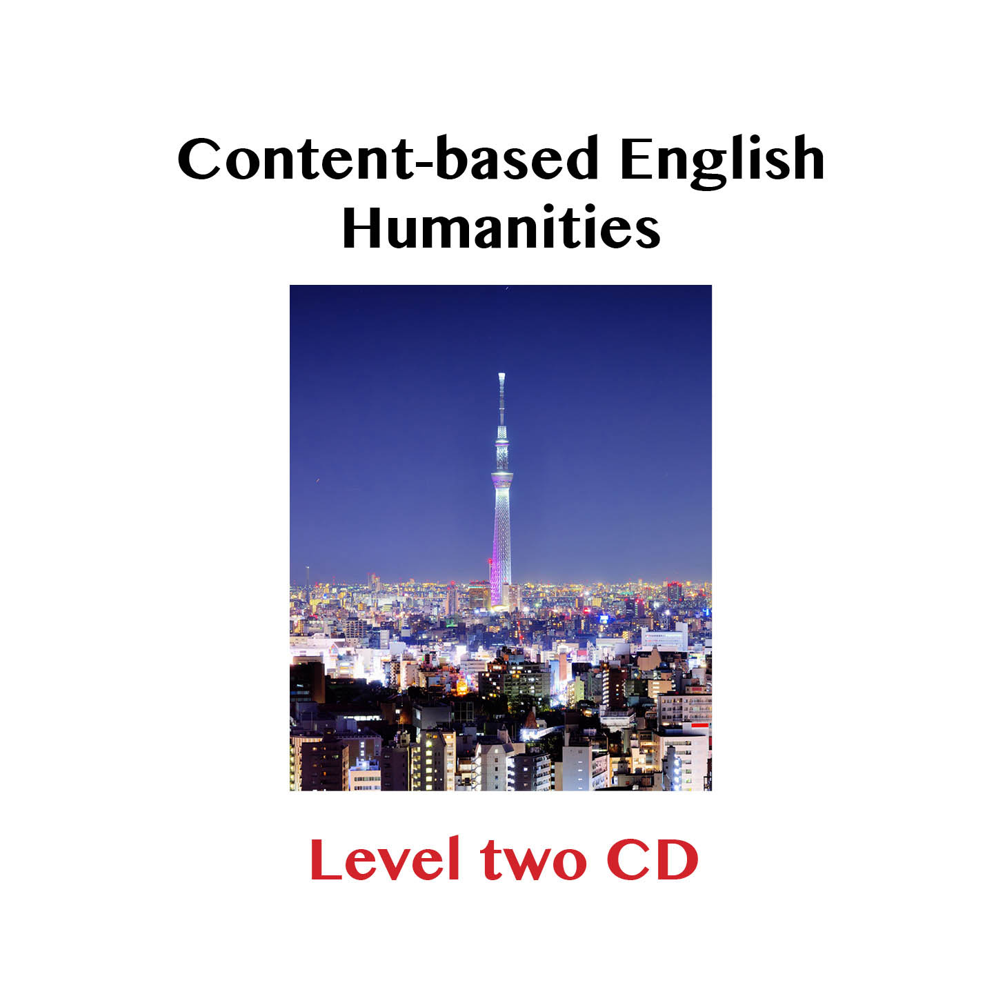 Content Based English: Humanities CD Level 2