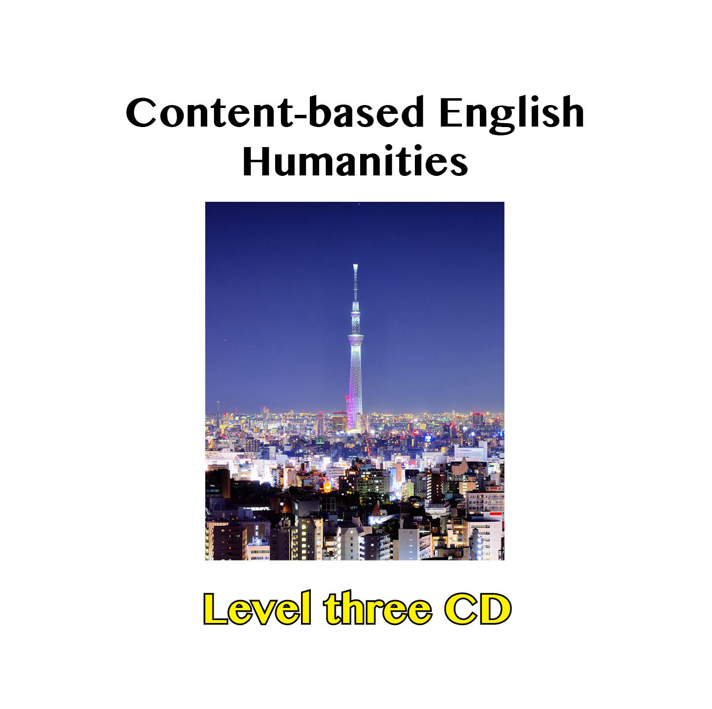 Content Based English: Humanities CD Level 3