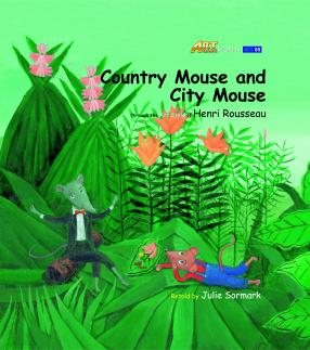 Art Classic Stories Level 1 The Country Mouse and the City Mouse with CD, illustrated in the style of Henri Rousseau (Book No. 5)